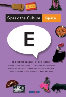 Speak the Culture: Spain : Be Fluent in Spanish Life and Culture, Paperback Book