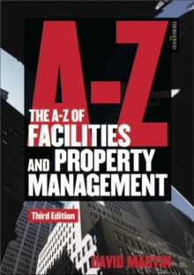 The A-Z of Facilities and Property Management, Paperback / softback Book