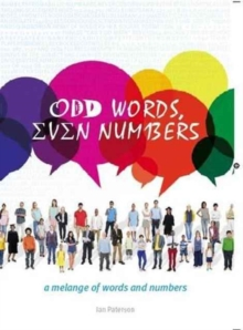 Odd Words, even Numbers : A melange of words and numbers, Paperback / softback Book
