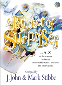 A Bucket of Surprises : An A-Z of the Wittiest, Shrewdest and Most Memorable Stories, Proverbs, Joke..., Paperback Book