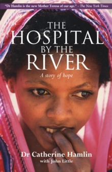 The Hospital by the River : A Story of Hope, Paperback Book
