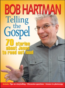 Telling the Gospel : 70 Stories About Jesus to Read Out Loud, Paperback Book
