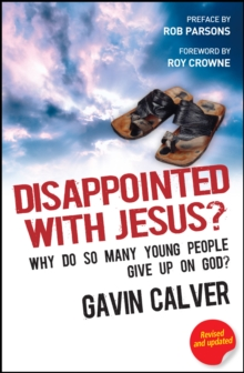 Disappointed With Jesus? : Why do so many young people give up on God?, Paperback / softback Book