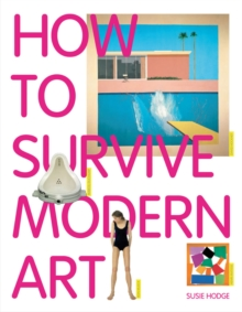 How to Survive Modern Art, Paperback / softback Book