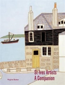 St Ives Artists : A Companion, Paperback Book