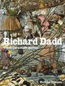 Richard Dadd : The Artist and the Asylum, Hardback Book