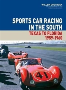 Sports Car Racing in the South Volume II : Texas to Florida, 1959 - 1960, Hardback Book