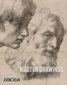 Master Drawings : Michelangelo to Moore, Paperback Book