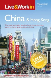 Live & Work in China and Hong Kong : The most accurate, practical and comprehensive guide to living in China, Paperback Book