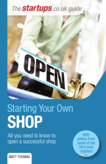 Starting Your Own Shop : All You Need to Know to Open a Successful Shop, Paperback / softback Book