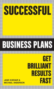 Successful Business Plans : Get Brilliant Results Fast, Paperback / softback Book