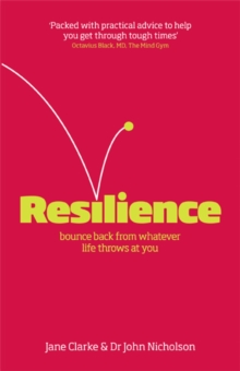 Resilience : Bounce Back from Whatever Life Throws at You, Paperback Book