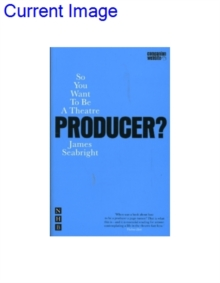 So You Want to be a Theatre Producer?, Paperback Book