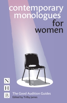Contemporary Monologues for Women : The Good Audition Guides, Paperback Book