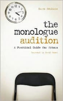 The Monologue Audition : A Practical Guide for Actors, Paperback Book