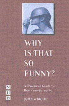 Why Is That So Funny : A Practical Exploration of Physical Comedy, Paperback / softback Book