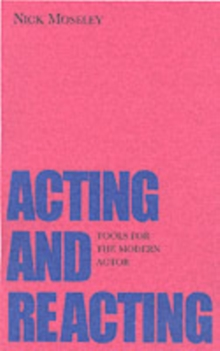 Acting and Reacting : Tools for the Modern Actor, Paperback Book