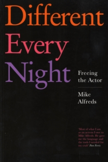 Different Every Night : Freeing the Actor, Paperback / softback Book