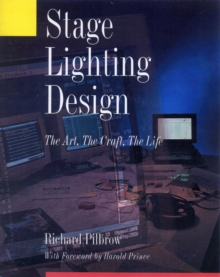 Stage Lighting Design The Art, The Craft, The Life, Paperback Book