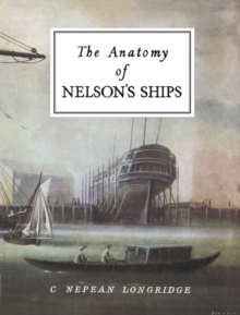 The Anatomy of Nelson's Ships, Hardback Book