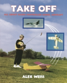 Take Off : All About Radio Controlled Model Aircraft, Paperback Book
