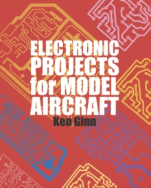 Electronic Projects for Model Aircraft, Paperback / softback Book