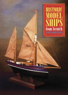 Historic Model Ships from Scratch, Paperback / softback Book