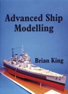 Advanced Ship Modelling, Paperback Book