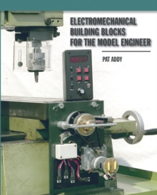Electromechanical Building Blocks : For the Model Engineer, Paperback / softback Book