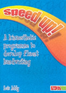 Speed Up! : a Kinaesthetic Programme to Develop Fluent Handwriting, Paperback Book