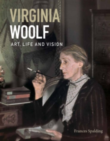 Virginia Woolf: Art, Life & Vision, Paperback Book