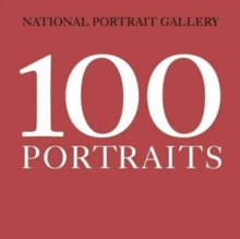 100 Portraits : National Portrait Gallery, Paperback Book