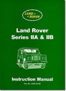 Land Rover Series IIA and IIB Instruction Manual, Paperback / softback Book
