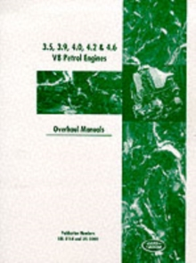 Land Rover 3.5, 3.9, 4.0, 4.2, 4.6 V8 Petrol Engines : Overhaul Manuals, Paperback Book
