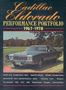 Cadillac Eldorado Performance Portfolio 1967-78 : A Compilation of Road and Comparison Tests, Driving Impressions and New Model Introductions, Paperback Book