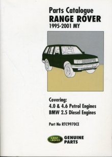 Range Rover Parts Catalogue 1995-2001 MY : Covers: 4.0 and 4.6 Litre V8 Petrol Plus the Diesel BMW 2.5 Litre RTC9970CE, Paperback / softback Book
