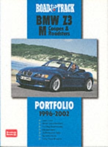 """Road & Track"" BMW Z3 M Coupes and Roadsters Portfolio 1996-2002 : 38 Articles Including Track, Road and Comparison Tests, New Model Introductions, Development Features and Driving Impressions, Paperback Book"
