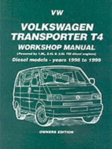 Volkswagen Transporter T4 Workshop Manual Owners Edition : Diesel Models - Years 1996 to 1999, Paperback / softback Book