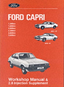 Ford Capri Workshop Manual : Ford Capri Workshop Manual and 2.8 Injection Supplement AND 2.8 Injection Supplement, Paperback Book