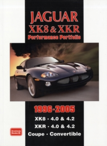 Jaguar XK8 and XKR Performace Portfolio 1996-2005 : XK8. 4.0 & 4.2 XKR. 4.0 and 4.2 Coupe. Convertible, Paperback / softback Book