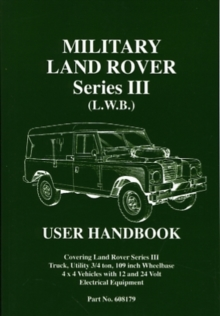 Military Land Rover Series III (L.W.B.) User Manual, Paperback / softback Book