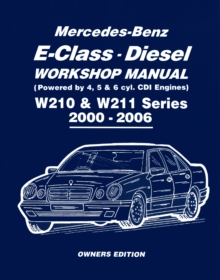 Mercedes-Benz E-Class Diesel Workshop Manual W210 & W211 Series 2000-2006 Owners Edition, Paperback / softback Book