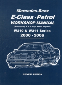 Mercedes-Benz E-class Petrol Workshop Manual W210 & W211 Series 2000-2006 Owners Edition, Paperback / softback Book