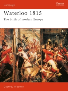 Waterloo, 1815 : The Birth of Modern Europe, Paperback Book