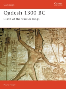 Qadesh, 1300BC : Clash of the Warriors, Paperback / softback Book