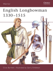 The English Longbowman, 1330-1515, Paperback Book