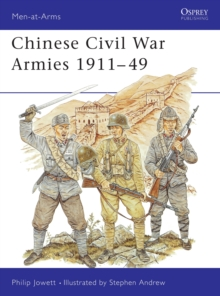Chinese Civil War Armies, 1911-1949, Paperback / softback Book