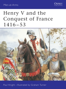 Henry V and the Conquest of France, 1416-53, Paperback / softback Book