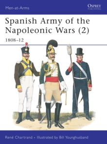 Spanish Army of the Napoleonic Wars : 1808-12 v. 2, Paperback Book