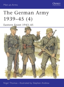 The German Army, 1939-45 : Eastern Front, 1943-45 v. 4, Paperback Book